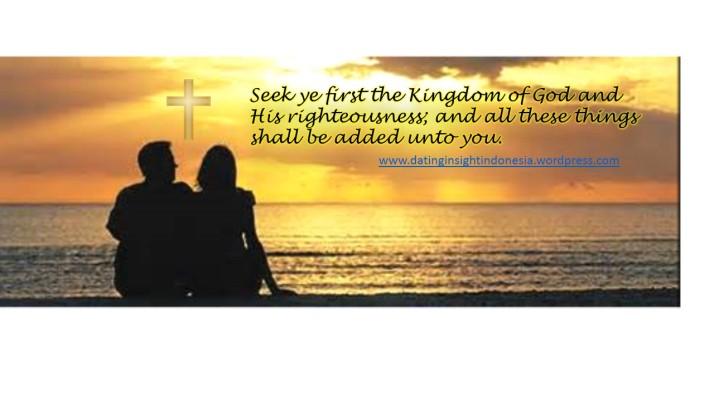 Dating Insight Cari dahulu kerajaan Allah